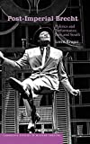 img - for Post-Imperial Brecht: Politics and Performance, East and South (Cambridge Studies in Modern Theatre) by Loren Kruger (2004-08-19) book / textbook / text book