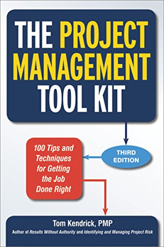 (The Project Management Tool Kit: 100 Tips and Techniques for Getting the Job Done Right)