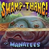 Swamp Thang by Manatees (2003-08-05)