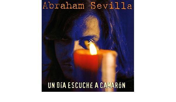 Un Dia Escuché a Camarón (Guitarra Raimundo Amador) de Abraham ...