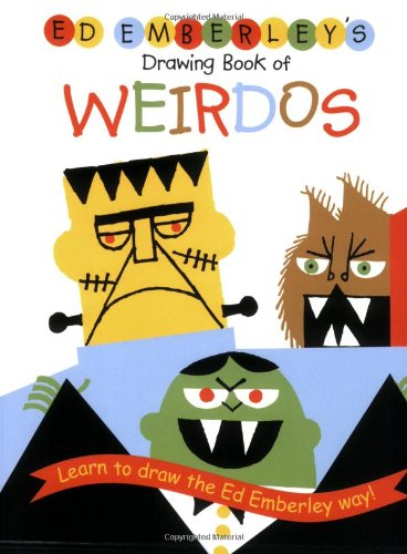 Ed Emberley's Drawing Book of Weirdos - Book  of the Ed Emberley Drawing Books