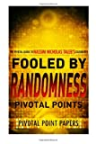 Fooled by Randomness Pivotal Points - the Pivotal Guide to Nassim Nicholas Taleb's Celebrated Book, Pivotal Point Papers, 1494722844