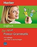 Die neue Power-Grammatik Englisch: Für Anfänger zum Üben & Nachschlagen/Buch