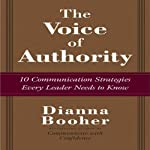 The Voice of Authority: 10 Communication Strategies Every Leader Needs to Know | Dianna Booher