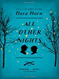 All Other Nights, Dara Horn, 0393064921