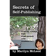 Secrets of Self-Publishing: Digital Tools for Publishing and Marketing