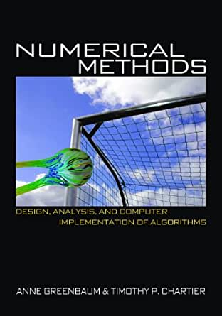 Numerical Methods: Design, Analysis, and Computer