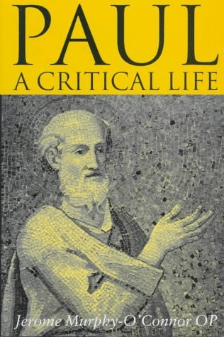 Paul: A Critical Life by Jerome Murphy-O'Connor (1996-07-01)