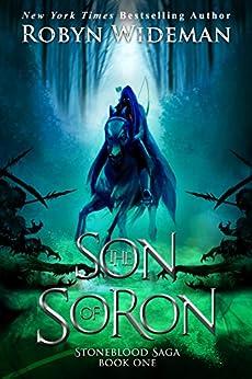 Son of Soron (Stoneblood Saga Book 1) by [Wideman, Robyn]