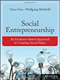 img - for Social Entrepreneurship: An Evidence-Based Approach to Creating Social Value (Bryson Series in Public and Nonprofit Management) book / textbook / text book