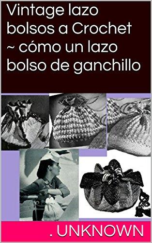 Amazon.com: Vintage lazo bolsos a Crochet ~ cómo un lazo ...