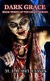 Dark Grace, M. Lauryl Lewis, 1490487530