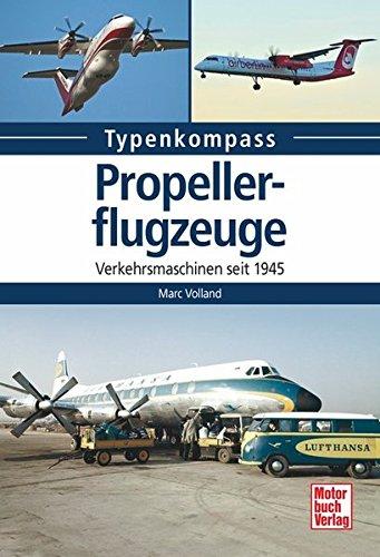 Propellerflugzeuge: Verkehrsmaschinen seit 1945 (Typenkompass)