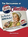 The Encyclopedia of Pepsi-Cola Collectibles