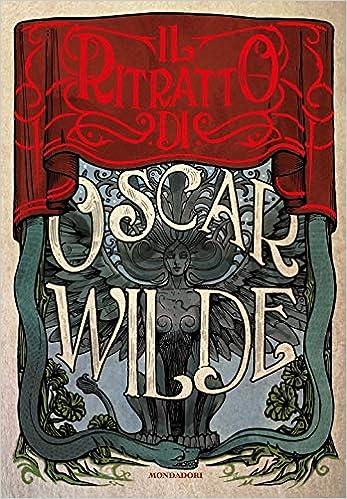 Il ritratto di Oscar Wilde, di Oscar Wilde su Ultime dai libri