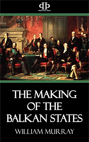 The Making of the Balkan States