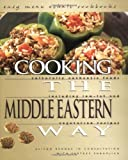 Cooking the Middle Eastern Way: Culturally Authentic Foods Including Low-Fat and Vegetarian Recipes (Easy Menu Ethnic Cookbooks)