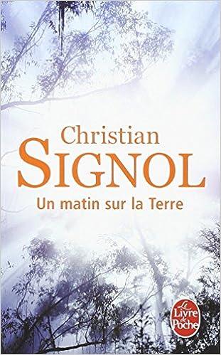 Amazon Fr Un Matin Sur La Terre Christian Signol Livres