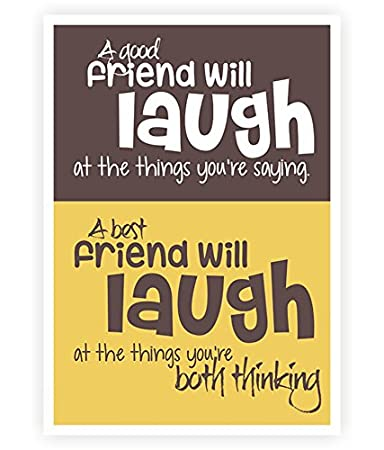 lab no a good friend will laugh at the things friendship quotes