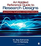 img - for An Applied Reference Guide to Research Designs: Quantitative, Qualitative, and Mixed Methods book / textbook / text book