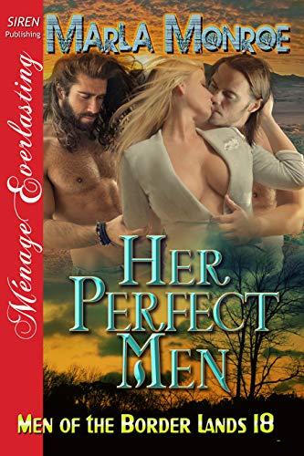 Her Border - Her Perfect Men [Men of the Border Lands 18] (Siren Publishing Menage Everlasting)