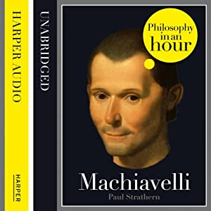 Machiavelli: Philosophy in an Hour Audiobook