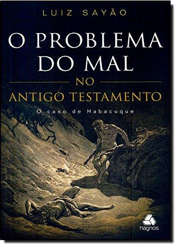 O Problema do Mal no Antigo Testamento. O Caso de Habacuque