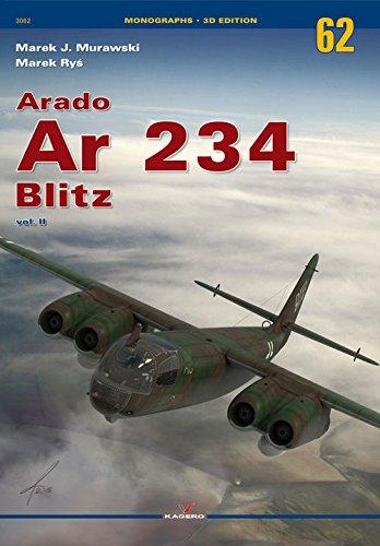 Arado AR 234 Blitz. Volume 2 (Monographs 3D Edition, Band 62)