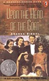 Front cover for the book Upon the Head of the Goat: A Childhood in Hungary 1939-1944 by Aranka Siegal