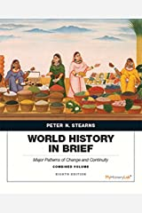 World History in Brief: Major Patterns of Change and Continuity, Combined Volume plus NEW MyLab History with Pearson eText -- Access Card Package (8th Edition) Paperback