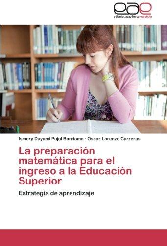 Descargar Libro La Preparación Matemática Para El Ingreso A La Educación Superior: Estrategia De Aprendizaje Ismery Dayami Pujol Bandomo
