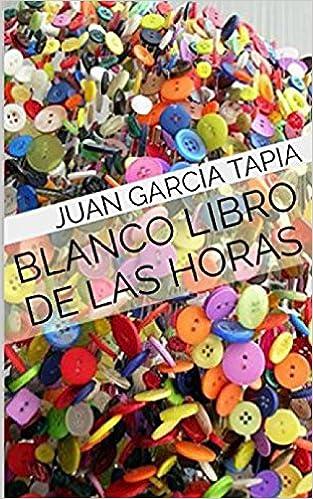 Amazon.com: Blanco libro de las horas (Spanish Edition ...