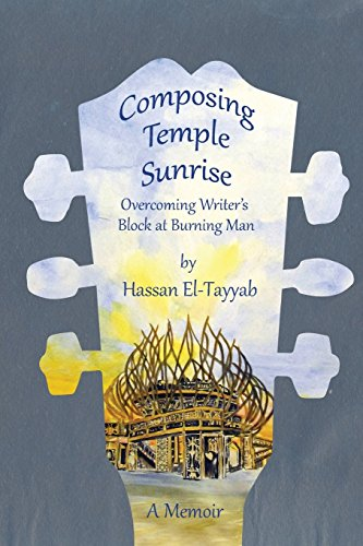 Composing Temple Sunrise: Overcoming Writer's Block at Burning Man