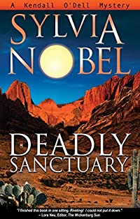 Deadly Sanctuary: A Kendall O'dell Mystery by Sylvia Nobel ebook deal
