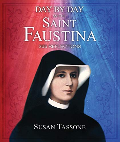 Pdf Bibles Day by Day With Saint Faustina: 365 Reflections