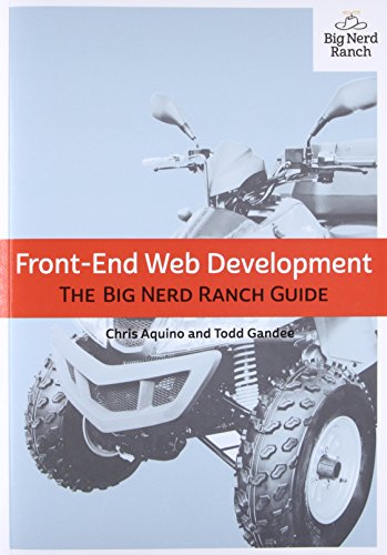 Front-End Web Development: The Big Nerd Ranch Guide (Big Nerd Ranch Guides)