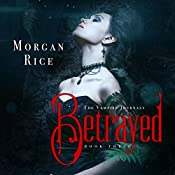 Betrayed: The Vampire Journals, Book 3 | Morgan Rice