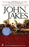 The Bold Frontier, John Jakes, 0451204190