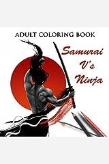 Samurai V's Ninja: Adult Coloring Book (Fun Days) (Volume 1) Paperback
