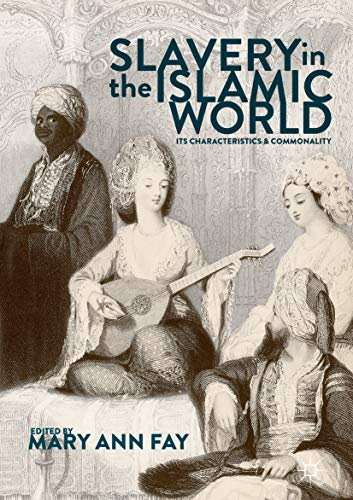 Slavery in the Islamic World: Its Characteristics and Commonality