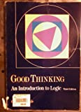 Good Thinking : An Introduction to Logic, Runkle, Gerald, 0030307074