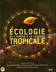 Écologie tropicale par Pierre-Michel Forget