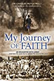 My Journey Of Faith: An Encounter with Christ: And how He used me to spread His love to the poor.