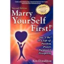 "Marry YourSelf First! Say ""I DO"" to a Life of Passion, Power, Purpose and Prosperity"
