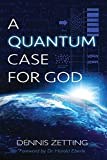 A Quantum Case for God