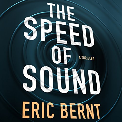 The Speed of Sound Audiobook by Eric Bernt [Free Download by Trial] thumbnail