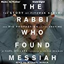 The Rabbi Who Found Messiah Audiobook by Carl Gallups Narrated by Michael Bowen