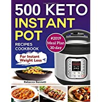 500 Keto Instant Pot Recipes Cookbook: For Instant Weight Loss