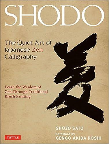 Shodo: The Quiet Art of Japanese Zen Calligraphy