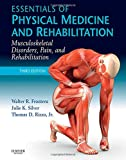 Essentials of Physical Medicine and Rehabilitation: Musculoskeletal Disorders, Pain, and Rehabilitation, 3e